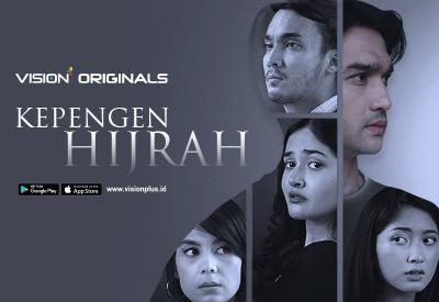 Original Series Vision+ Kepengen Hijrah, Lebih Dari Hanya Cerita Tentang Berpindah