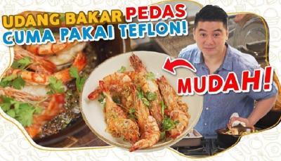 Mudah & Lezat, Intip Resep Udang Bakar Pedas Teflon ala Chef Arnold Poernomo!