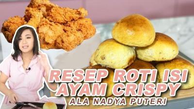 Unik & Lezat, Intip Resep Roti Isi Ayam Goreng Crispy ala Nadya Puteri!