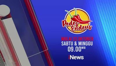 Siap-siap! 1 Minggu Lagi Program Terbaru Unggulan Pedes Endeus Akan Bagikan Rekomendasi Kuliner yang Pedasnya Nampol, Hanya di iNews