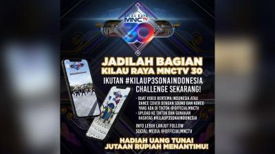 Ramaikan HUT MNCTV Ke-30, Gunakan Sosial Mediamu dan Ikuti Kilau Pesona Indonesia Challenge