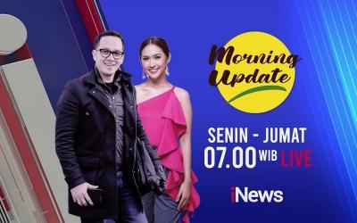 Hadir Lebih Pagi, Morning Update Sajikan Informasi Terkini dan Viral Hanya di iNews