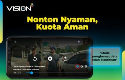 Fitur Hemat Kuota Bikin Nyaman, Streaming di Vision+ Makin Asyik!