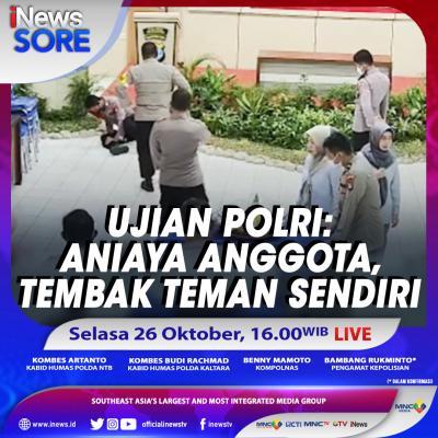Ujian Polri: Aniaya Anggota, Tembak Teman Sendiri. Selengkapnya di iNews Sore