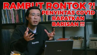 Rambut Rontok Setelah Sembuh Covid? Intip Penjelasan dr Tirta!